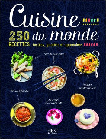 Cuisine Du Monde 250 Recettes Testees Goutees Et Appreciees