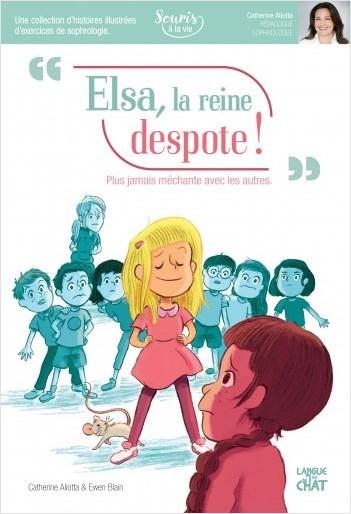 ELSA, LA REINE DESPOTE SOURIS A LA VIE (SOPHROLOGIE)