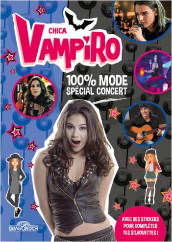 Chica Vampiro - 100% mode spécial concert