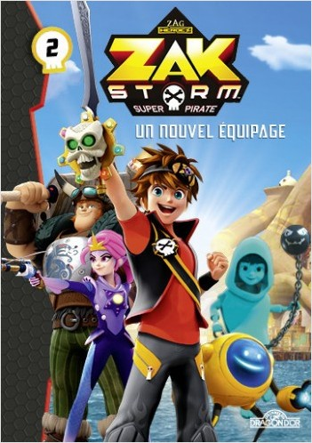 Zak Storm - Tome 2 - Un nouvel équipage