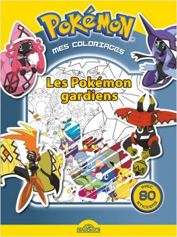Mes coloriages Pokémon - Les Pokémon gardiens