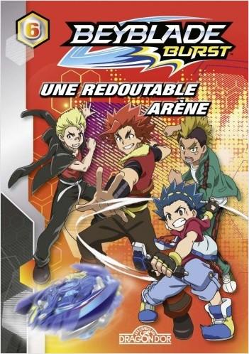 Beyblade Burst - Tome 6 - Une redoutable arène