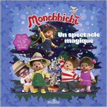 Monchhichi - Un spectacle magique
