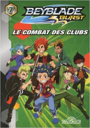 Beyblade Burst - Tome 7 - Le combat des clubs