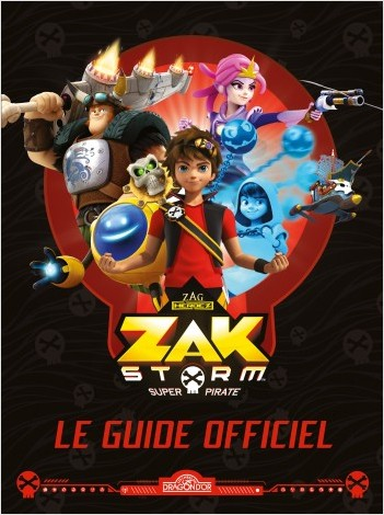 Zak Storm - Le guide officiel