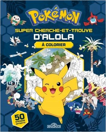 Pokémon - Super cherche-et-trouve d'Alola à colorier