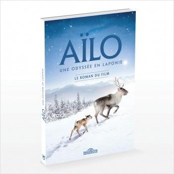 Aïlo - Une Odyssée en Laponie - Le roman du film