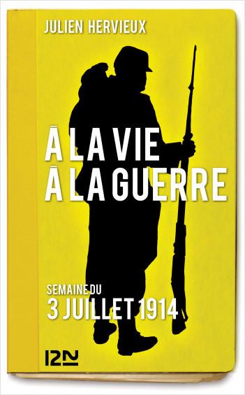 À la vie, à la guerre - 3 juillet 1914