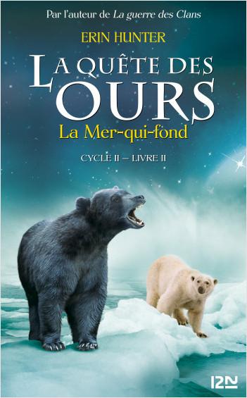 La quête des ours cycle II - tome 2 : La mer qui fond