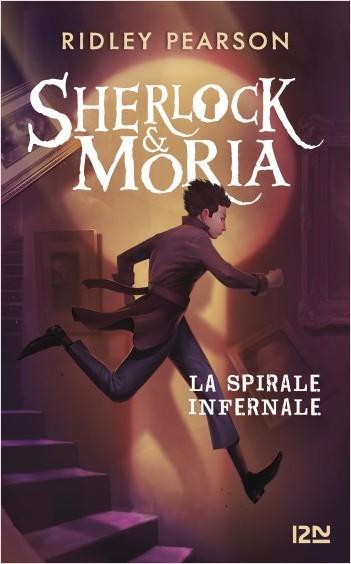 Sherlock & Moria- tome 02 : La Spirale infernale