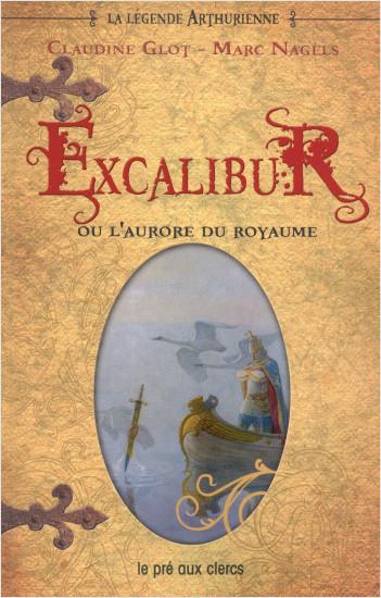 Excalibur ou l'aurore du royaume