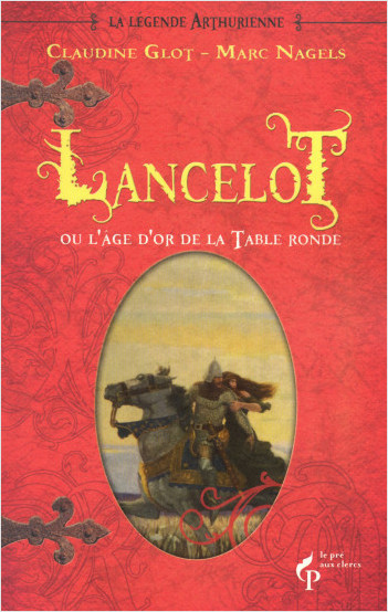 Lancelot ou l'âge d'or de la Table ronde