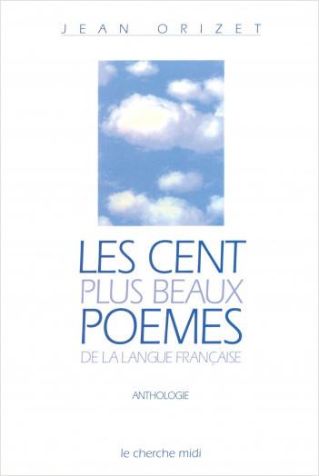 Les Cent Plus Beaux Poèmes De La Langue Française Lisez